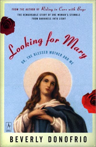 Looking for Mary (or, the Blessed Mother and Me) Reprint  9780140196276 Front Cover