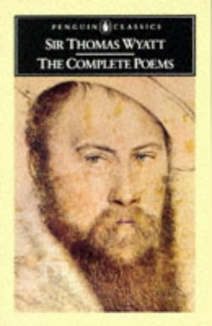 Complete Poems - Thomas Wyatt   1978 9780140422276 Front Cover