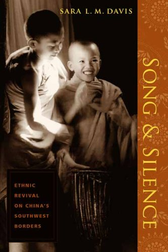 Song and Silence Ethnic Revival on China's Southwest Borders  2005 edition cover