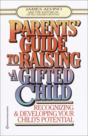 Parent's Guide to Raising a Gifted Child Recognizing and Developing Your Child's Potential from Preschool to Adolescence N/A 9780345410276 Front Cover