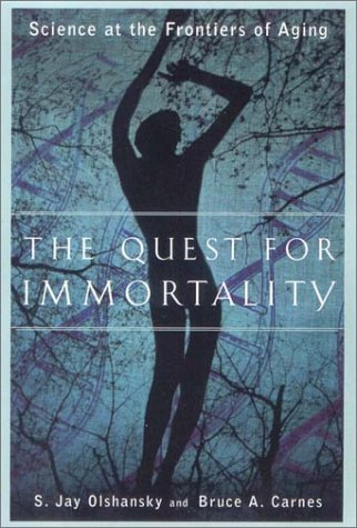 Quest for Immortality Science at the Frontiers of Aging N/A edition cover