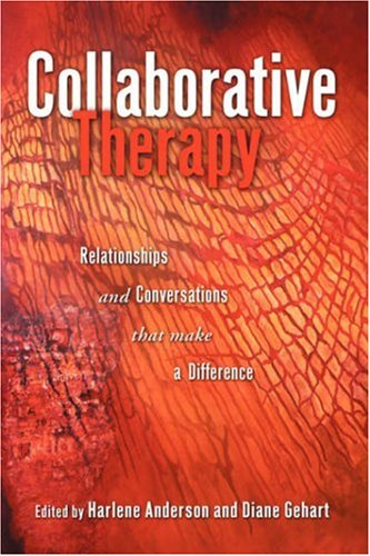 Collaborative Therapy Relationships and Conversations That Make a Difference  2007 edition cover