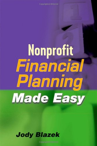 Nonprofit Financial Planning Made Easy  2nd 2007 (Revised) edition cover