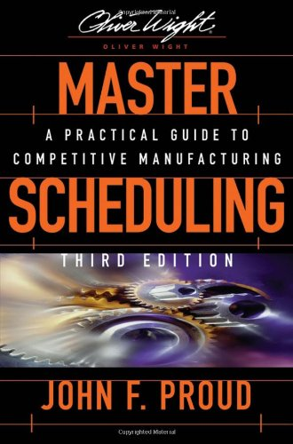 Master Scheduling A Practical Guide to Competitive Manufacturing 3rd 2007 (Revised) edition cover