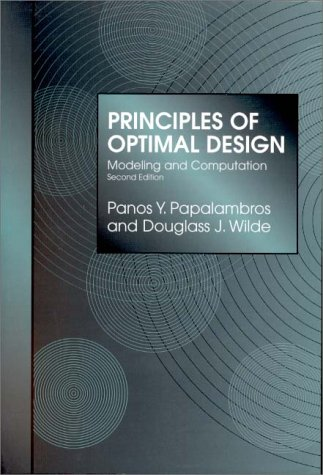 Principles of Optimal Design Modeling and Computation 2nd 2000 (Revised) edition cover