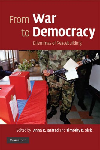 From War to Democracy Dilemmas of Peacebuilding  2008 9780521713276 Front Cover