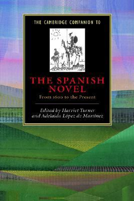 Cambridge Companion to the Spanish Novel From 1600 to the Present  2003 9780521771276 Front Cover