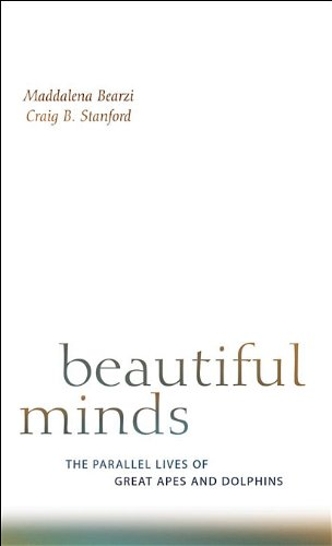 Beautiful Minds The Parallel Lives of Great Apes and Dolphins  2008 edition cover
