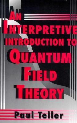 Interpretive Introduction to Quantum Field Theory   1994 edition cover