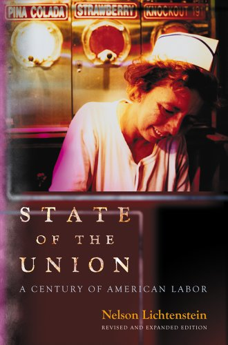 State of the Union A Century of American Labor (Revised and Expanded Edition) 2nd 2013 (Revised) edition cover