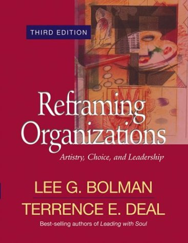 Reframing Organizations Artistry, Choice, and Leadership 3rd 2003 (Revised) edition cover