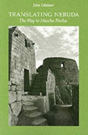Translating Neruda The Way to Macchu Picchu  1980 (Reprint) edition cover