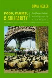 Food, Farms, and Solidarity French Farmers Challenge Industrial Agriculture and Genetically Modified Crops  2013 edition cover