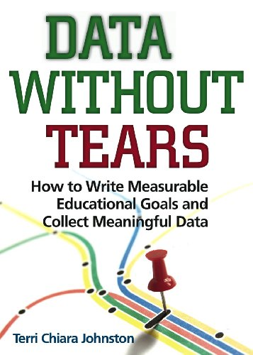 Data Without Tears How to Write Measurable Educational Goals and Collect Meaningful Data  2010 edition cover