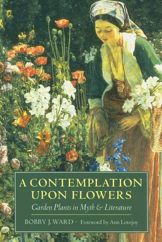 Contemplation upon Flowers Garden Plants in Myth and Literature  1999 (Reprint) 9780881927276 Front Cover
