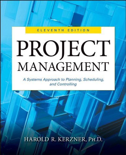 Project Management A Systems Approach to Planning, Scheduling, and Controlling 11th 2013 9781118022276 Front Cover