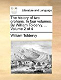 History of Two Orphans in Four Volumes by William Toldervy Volume 2 Of N/A edition cover