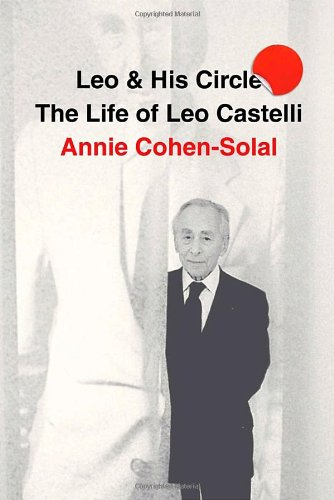 Leo and His Circle The Life of Leo Castelli  2010 9781400044276 Front Cover