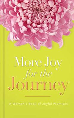 More Joy for the Journey A Woman's Book of Joyful Promises  2007 9781404103276 Front Cover
