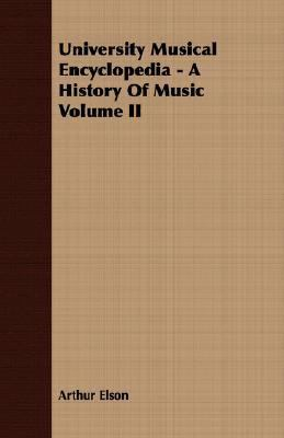 University Musical Encyclopedia - a History of Music  N/A 9781406774276 Front Cover
