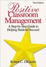 Positive Classroom Management A Step-by-Step Guide to Helping Students Succeed 3rd 2007 (Revised) edition cover