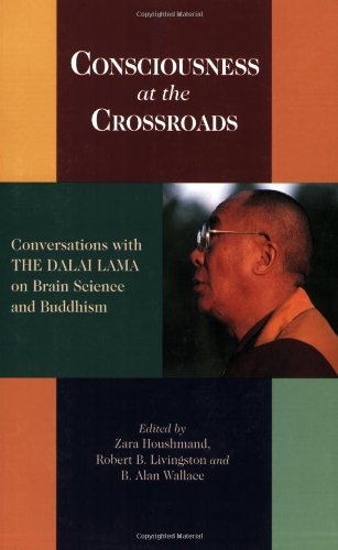 Consciousness at the Crossroads Conversations with the Dalai Lama on Brain Science and Buddhism  1999 9781559391276 Front Cover