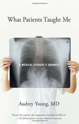 What Patients Taught Me A Medical Student's Journey N/A edition cover