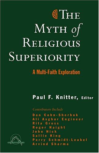 Myth of Religious Superiority Multi-Faith Explorations of Religious Pluralism  2005 edition cover