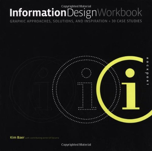 Information Design Workbook Graphic Approaches, Solutions, and Inspiration + 30 Case Studies  2009 edition cover