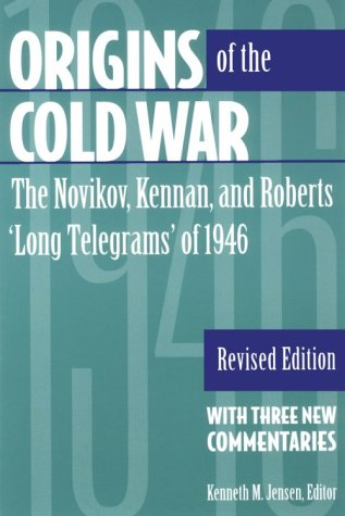 Origins of the Cold War The Novikov, Kennan, and Roberts 'Long Telegrams' of 1946 2nd (Revised) edition cover