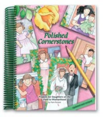Polished Cornerstones Projects for Daughters on the Path to Womanhood 2nd (Revised) edition cover