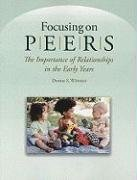 Focusing on Peers The Importance of Relationships in the Early Years  2008 edition cover
