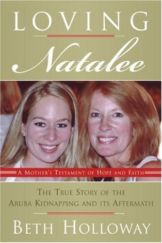 Loving Natalee A Mother's Testament of Hope and Faith N/A 9780061452277 Front Cover