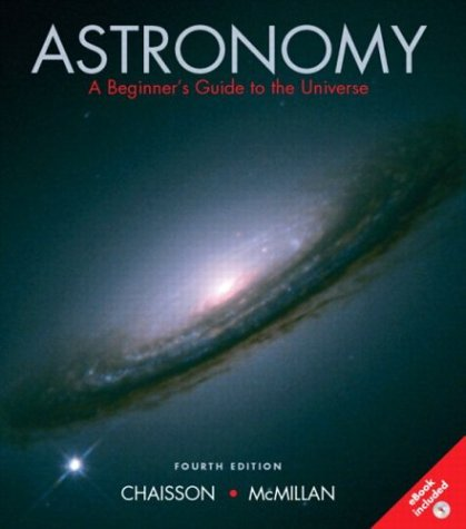 Astronomy A Beginner's Guide to the Universe 4th 2004 9780131007277 Front Cover