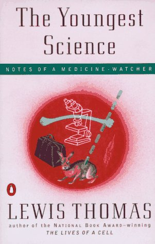Youngest Science Notes of a Medicine-Watcher N/A edition cover