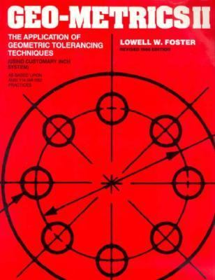 Geo-Metrics II The Application of Geometric Tolerancing Techniques (Using Cusomary Inch System) 2nd (Revised) edition cover