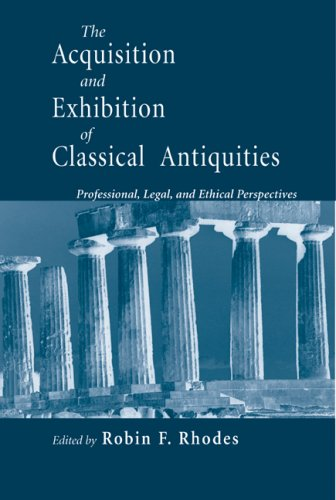 Acquisition and Exhibition of Classical Antiquities Professional, Legal, and Ethical Perspectives  2007 edition cover