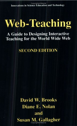 Web-Teaching A Guide to Designing Interactive Teaching for the World Wide Web 2nd 2001 9780306465277 Front Cover