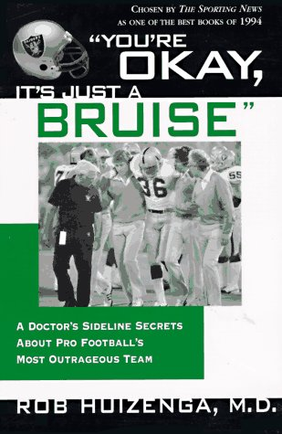 """""""You're Okay, It's Just a Bruise"""" A Doctor's Sideline Secrets about Pro Football's Most Outrageous Team Revised edition cover"""