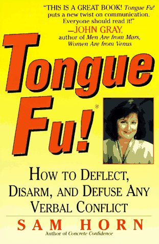 Tongue Fu! How to Deflect, Disarm, and Defuse Any Verbal Conflict  1996 (Revised) edition cover