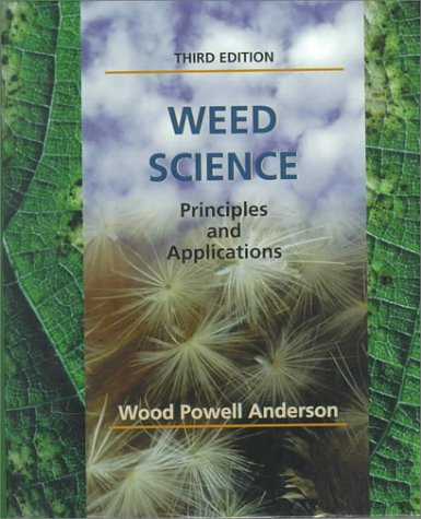 Weed Science Principles and Applications 3rd 1995 9780314046277 Front Cover
