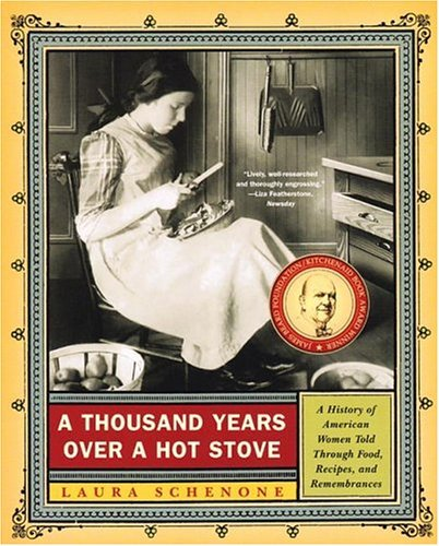 Thousand Years over a Hot Stove A History of American Women Told through Food, Recipes, and Remembrances N/A edition cover