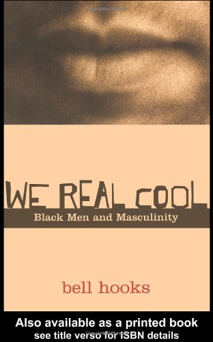 We Real Cool Black Men and Masculinity  2004 edition cover