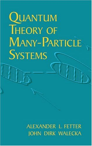 Quantum Theory of Many-Particle Systems   2003 edition cover