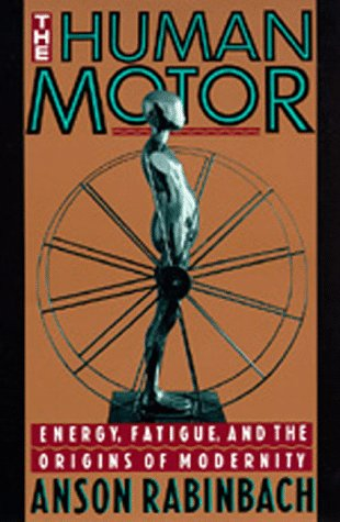 Human Motor Energy, Fatigue, and the Origins of Modernity N/A edition cover
