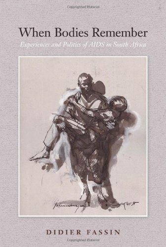 When Bodies Remember Experiences and Politics of AIDS in South Africa  2007 edition cover