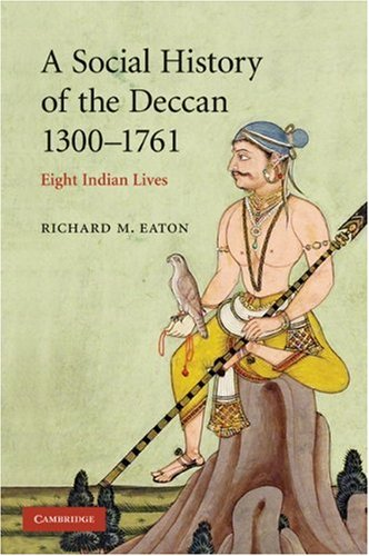 Social History of the Deccan, 1300-1761 Eight Indian Lives  2007 edition cover