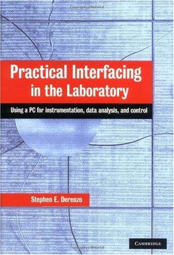 Practical Interfacing in the Laboratory Using a PC for Instrumentation, Data Analysis, and Control  2002 9780521815277 Front Cover
