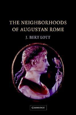 Neighborhoods of Augustan Rome   2004 9780521828277 Front Cover