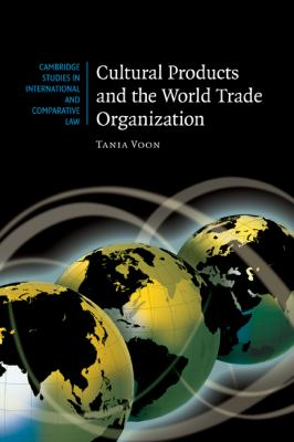 Cultural Products and the World Trade Organization   2007 9780521873277 Front Cover